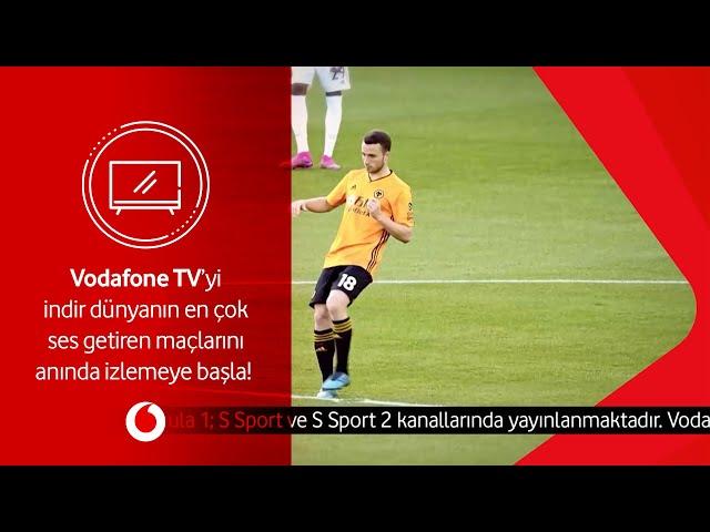 Vodafone TV'yi indir dünyanın en çok ses getiren maçlarını anında izlemeye başla!