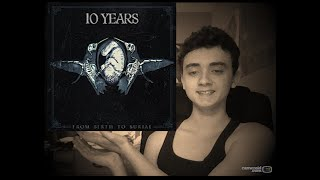 10 Years- From Birth To Burial | Discover Music Review