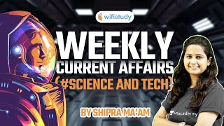 January Weekly Current Affairs 2021 | Science & Technology Current Affairs by Shipra Ma'am