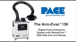 Meet the New Arm-Evac 150 Digital Fume Extraction System from PACE