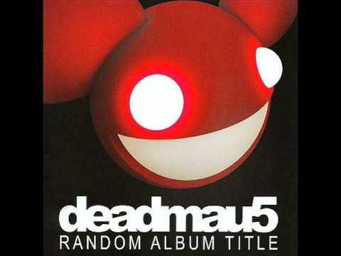 Deadmau5 - So There I Was