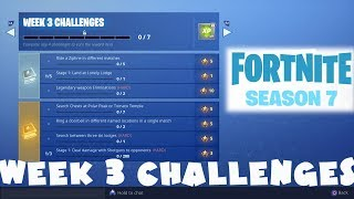 ALL Week 3 Challenges Guide - Fortnite Battle Royale Season 7