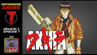 Akira - Did You Know Anime? Feat. Nguyen-Anh Nguyen (The Akira Project)