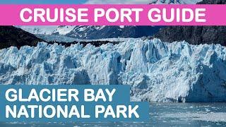 2019 Glacier Bay National Park (Alaska) Cruise Port Guide: Tips and Overview