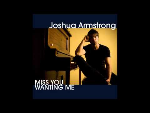 Joshua Armstrong -- Miss You Wanting Me (Audio & Album Art)
