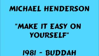 Michael Henderson - Make It Easy On Yourself - 1981