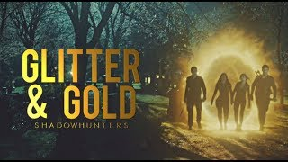 Shadowhunters - Glitter and Gold