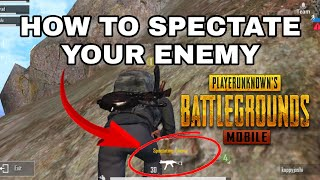 How to Spectate Your Enemy in PUBG Mobile