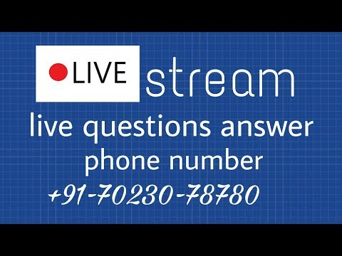 Live stream live question answer phone number +91-70230-78780