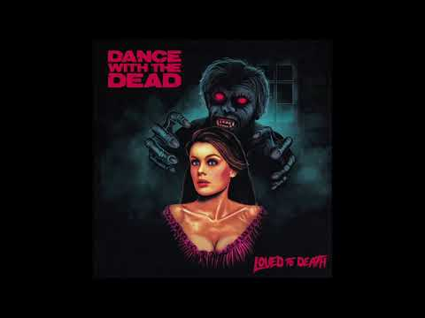 Dance With The Dead - Loved to death (full album)