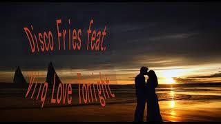 Disco Fries feat  Viiq   Love Tonight