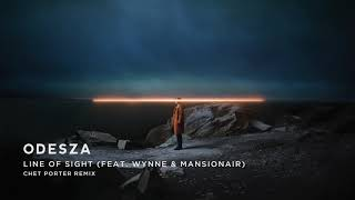Gambar cover ODESZA - Line Of Sight (feat. WYNNE & Mansionair) [Chet Porter Remix]
