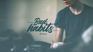 [Vietsub] Shaun - Bad Habits