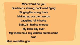 Blake Shelton Mine would be you lyrics