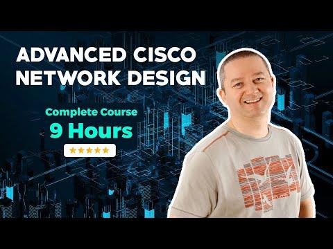 Advanced Cisco Network Design - Complete 9 Hour Course ...