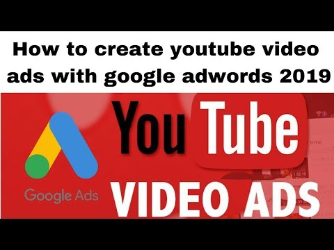 How to create youtube video ads with google adwords 2019