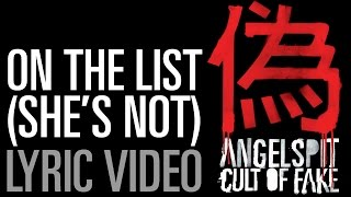 Angelspit's ON THE LIST (SHE'S  NOT) Lyric Video