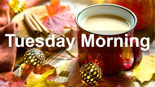 Tuesday Morning Jazz - Great Feeling Bossa Nova & Autumn Jazz Music