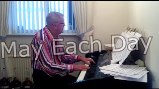 David Neal plays Andy Williams song ' May Each Day'