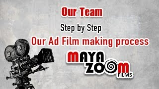 Our Team and Ad Film Making Process at Mayazoom films