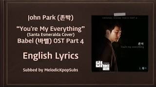 John Park (존박) - You're My Everything (Santa Esmeralda Cover) (Babel OST Part 4) [English Lyrics]