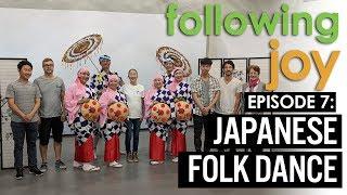 Dancing Joy Vlog: Following Joy - Ep 7: Japanese Folk Dance