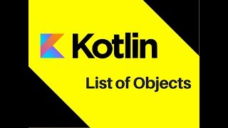 #42 Kotlin Tutorial | List of Objects