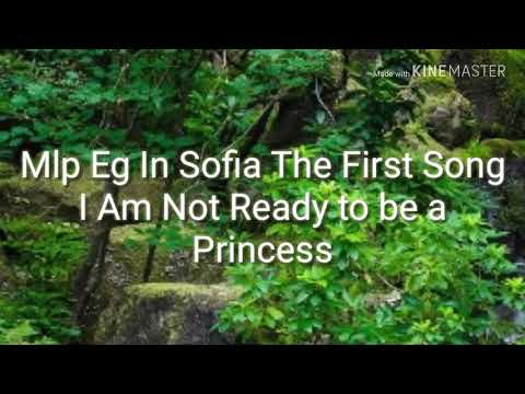 """Mlp Eg in Sofia the first """"I am not Ready to be a princess Song"""""""