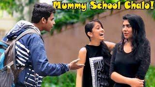 """Mummy Banke School Chalogi?"" Prank On Cute Girls   Pranks In India"