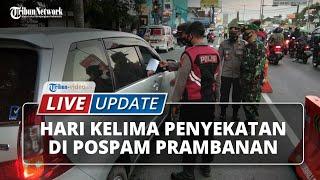 LIVE UPDATE: Hari Kelima Penyekatan Mudik di Pos Prambanan Klaten, 300 Kendaraan Putar Balik