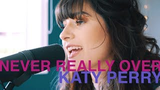 Never Really Over - Katy Perry   Looping Cover   Danielle Ryan