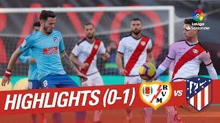 Highlights Rayo Vallecano vs Atletico de Madrid (0-1)