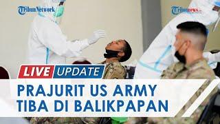 Jelang Latihan Gabungan Garuda Shield, 108 Prajurit US Army Tiba di Balikpapan dan Jalani Karantina