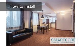 How to Install SMARTCORE®