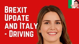 UK Expats in Italy and Brexit Update – Driving After Brexit ❤️