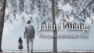 Download lagu Jalan Pulang Willy Sopacua Mp3