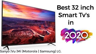 Best 32 inch Smart Tv's to buy in 2020.