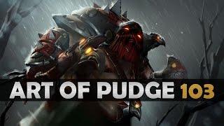 Dota 2 - The Art of Pudge - EP. 103