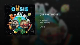 J. Balvin, Bad Bunny - Que pretendes (Audio)
