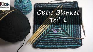 Kikos Strickschule - Anleitung Optic Blanket (Teil1)
