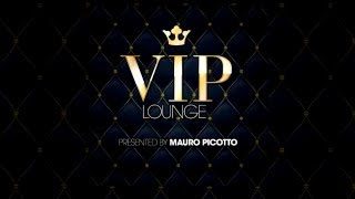 VIP Lounge pres. by MAURO PICOTTO MiniMix (Chillout & Lounge Tracks)