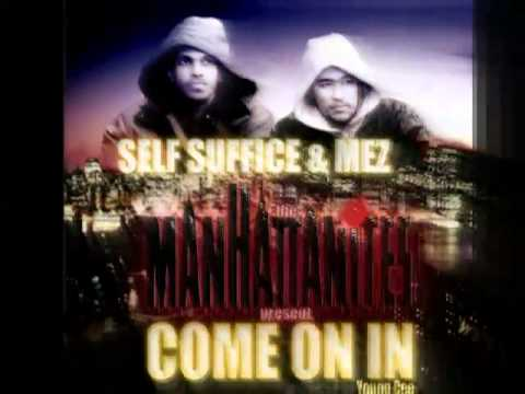 "Manhattanites ""Come On In"" (Mez and Self Suffice)"
