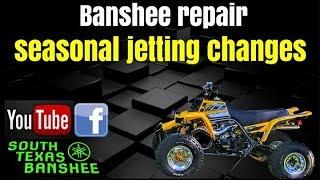 Banshee seasonal jetting changes pilot/main
