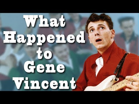 What happened to GENE VINCENT?