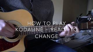 Ready to Change // Kodaline // Easy Guitar Lesson