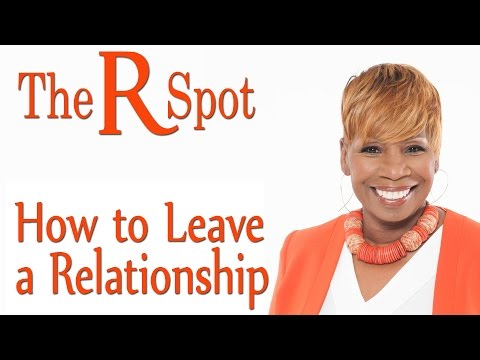How To Leave A Relationship – The R Spot Episode 4