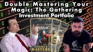 Double Mastering Your Magic: The Gathering Investment Portfolio | Dies To Removal Episode 29