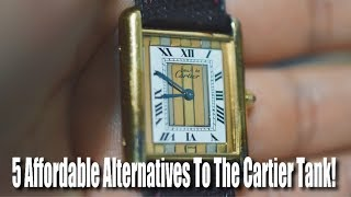 5 Affordable Alternatives To The Cartier Tank!