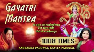 Gayatri Mantra 1008 Times I गायत्री मंत्र I ANURADHA PAUDWAL, KAVITA PAUDWAL I Full Audio Song - Download this Video in MP3, M4A, WEBM, MP4, 3GP