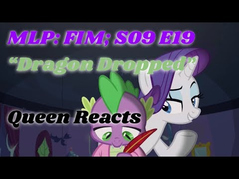[Queen reacts] MLP FIM; S09 E19 Dragon Dropped